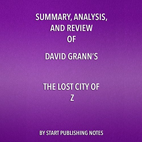 Summary, Analysis, and Review of David Grann's The Lost City of Z  By  cover art