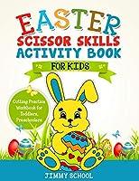 Easter Scissor Skills Activity Book for Kids: Cutting Practice Workbook for Toddlers, Preschoolers