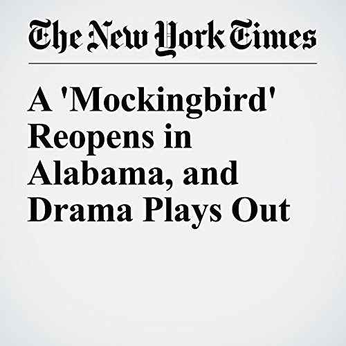 A 'Mockingbird' Reopens in Alabama, and Drama Plays Out audiobook cover art