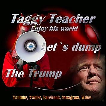 Let`s Dump the Trump