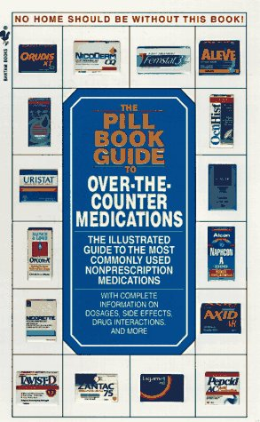 The Pill Book Guide to Over-the-Counter Medications: The Illustrated Guide to the Most Commonly Used Non-Prescription Medications -  Rapp, Robert, Paperback
