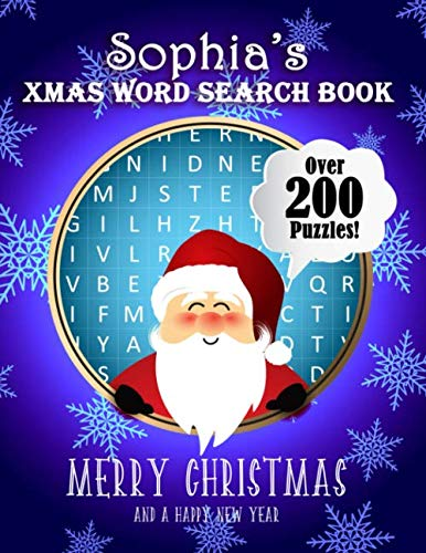Sophia's Xmas Word Search Book: Over 250 Large Print Puzzles For Sophia / Wordsearch / Santa Bubble Theme