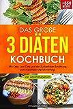 Das große 3 Diäten Kochbuch - Mit Keto  Low Carb