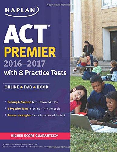 Act Premier 2016 2017 With 8 Practice Tests Online Dvd Book Kaplan Test Prep
