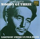 The Very Best of Woody Guthrie von Woody Guthrie