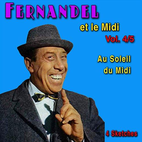 Au Soleil du Midi     Fernandel et le Midi 4              De :                                                                                                                                 Jean Manse                               Lu par :                                                                                                                                 Fernandel                      Durée : 58 min     Pas de notations     Global 0,0