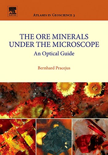 The Ore Minerals Under the Microscope: An Optical Guide (Volume 3) (Atlases in Geoscience, Volume 3)
