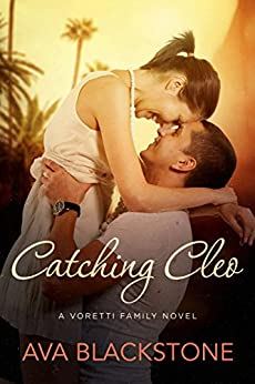 Catching Cleo (Voretti Family Book 4) by [Ava Blackstone]