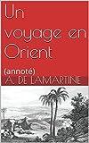 Un voyage en Orient: (annoté) (French Edition)