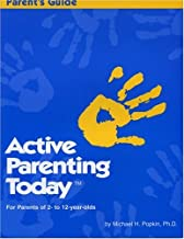 Active Parenting Today (For Parents of 2- to 12-year-olds)