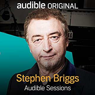 Stephen Briggs     Audible Sessions: FREE Exclusive Interview              By:                                                                                                                                 Holly Newson                               Narrated by:                                                                                                                                 Stephen Briggs                      Length: 14 mins     10 ratings     Overall 4.7