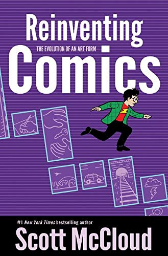 Reinventing Comics: How Imagination and Technology Are Revolutionizing an Art Form: The Evolution of an Art Form