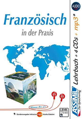 ASSiMiL Französisch in der Praxis - Audio-Plus-Sprachkurs - Niveau B2-C1: Fortgeschrittenenkurs für Deutschsprechende - Lehrbuch + 4 Audio-CDs + 1 ... (Niveau B2-C1) + 4 Audio-CDs + 1 mp3-CD