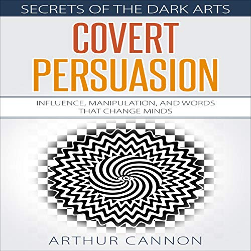Covert Persuasion: Influence, Manipulation, and Words That Change Minds Titelbild