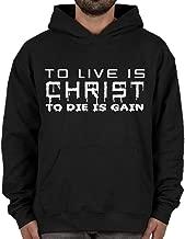 to Live is Christ to Die is Gain Christian Hoodie Black Religious Sweatshirt
