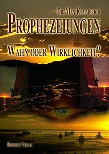 Prophezeiungen - Wahn oder Wirklichkeit?: Oder: Prophezeiungen - Alter Aberglaube oder neue Wahrheit?