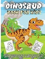 Dinosaur Book For Kids: Amazing Dinosaur Coloring Book for Boys, Girls, Toddlers, Preschoolers, Kids 3-8, 6-8