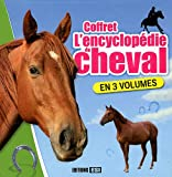 L'encyclopédie du cheval - Coffret en 3 volumes