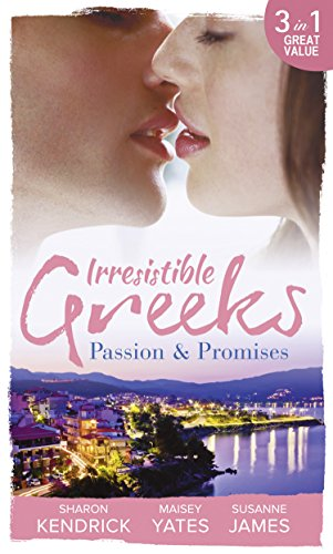 Irresistible Greeks: Passion and Promises: The Greek's Marriage Bargain / A Royal World Apart / The Theotokis Inheritance (English Edition)