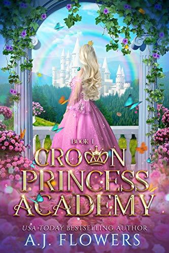 Crown Princess Academy: Book 1 (English Edition)