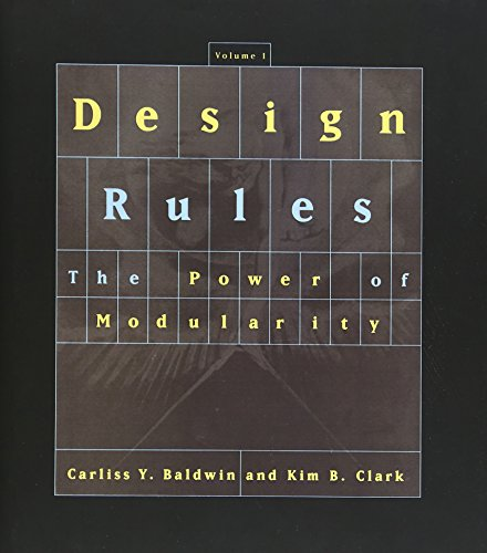 Design Rules, Vol. 1: The Power of Modularity