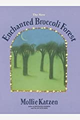 The New Enchanted Broccoli Forest: [A Cookbook] (Mollie Katzen's Classic Cooking (Paperback)) Paperback