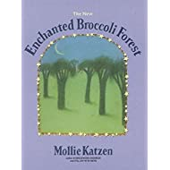 The New Enchanted Broccoli Forest: [A Cookbook] (Mollie Katzen's Classic Cooking (Paperback))