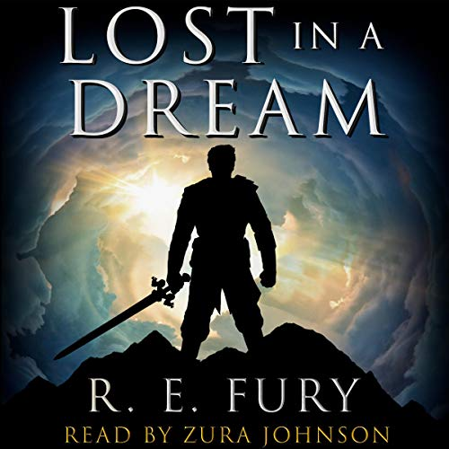 Lost in a Dream Audiobook By R. E. Fury cover art
