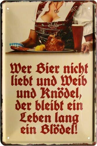 Wer Bier Nicht liebt und Weib und Knödel 20x30 cm Blechschild 1543