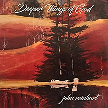 Deeper Things of God