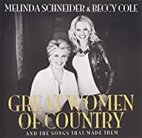 Great Women Of Country - And The Songs That Made Them