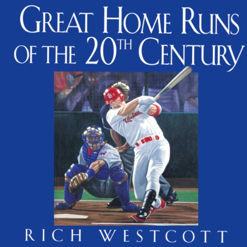 Great Home Runs of the 20th Century audiobook cover art