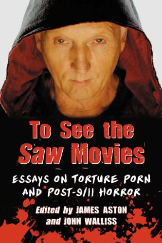Aston, J: To See the Saw Movies: Essays on Torture Porn and Post-9/11 Horror