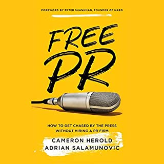 Free PR: How to Get Chased by the Press Without Hiring a PR Firm                   Written by:                                                                                                                                 Cameron Herold,                                                                                        Adrian Salamunovic                               Narrated by:                                                                                                                                 David de Vries                      Length: 4 hrs and 6 mins     Not rated yet     Overall 0.0