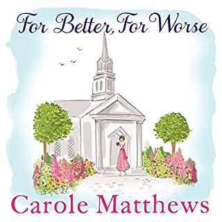 For Better, for Worse                   By:                                                                                                                                 Carole Matthews                               Narrated by:                                                                                                                                 Karen Cass                      Length: 10 hrs and 48 mins     20 ratings     Overall 4.7