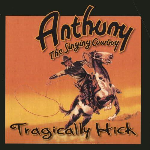 Farmer Anthony the Singing Cowboy