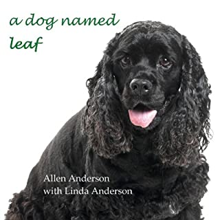 A Dog Named Leaf: The Hero from Heaven Who Saved My Life audiobook cover art