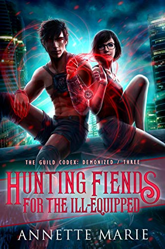 Hunting Fiends for the Ill-Equipped (The Guild Codex: Demonized Book 3) pdf epub