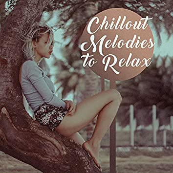 Chillout Melodies to Relax