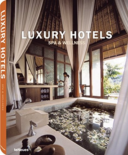 Luxury Hotels: Spa & Wellness Resorts [Lingua Inglese]