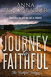 Journey To Faithful (The Faithful Trilogy Book 1)