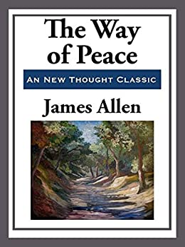 The Way of Peace (Unabridged Start Publishing LLC) by [James Allen]