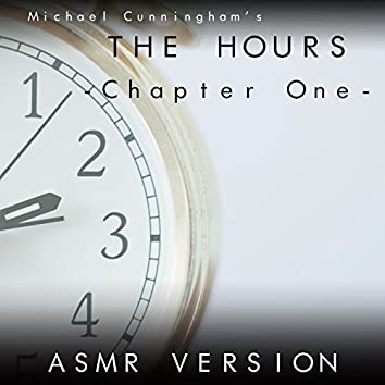 The Hours - Chapter One- (Asmr Version)