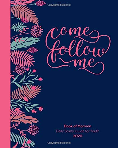 Come Follow Me Book of Mormon Daily Study Guide For Youth 2020: Floral Cover Edition -  Chosen, Rightly, Paperback