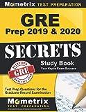 GRE Prep 2019 & 2020: GRE Secrets Study Book & Test Prep Questions for the...