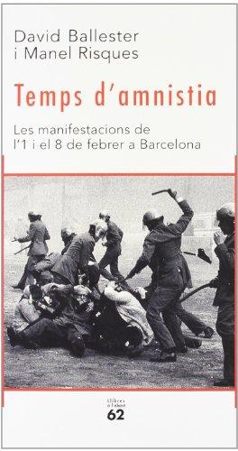 Temps d'amnistia.: Les manifestacions de l'1 i el 8 de febrer de 1976 a Barcelona (Llibres a l'abast)