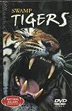 Swamp Tigers: Natural Killers Predators Close-Up