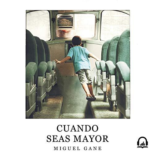 Cuando seas mayor [When You Are Older] audiobook cover art