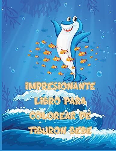 Impresionante Libro Para Colorear De Tiburón Bebé: Gran regalo para niños y niñas, de 2 a 12 años