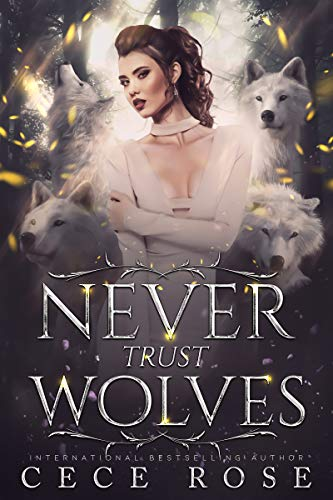 Never Trust Wolves: A Standalone Paranormal Reverse Harem Romance by [Cece Rose]